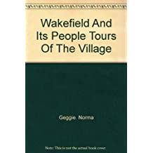 Wakefield and Its People: Tours of the Village