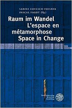 Raum Im Wandel. L'Espace En Metamorphose. Space in Change (Wissenschaft Und Kunst)