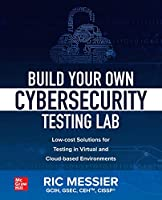 Build Your Own Cybersecurity Testing Lab Front Cover