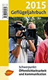 Geflügeljahrbuch 2015: Schwerpunkt: Öffentlichkeitsarbeit und Kommunikation