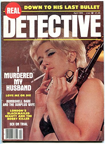 Real Detective Magazine April 1983- Smoking cover- Sex on trial - Magazine Covers Detective