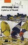 À pied sur le Tôkaidô par Jippensha