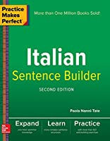 Practice Makes Perfect Italian Sentence Builder, 2nd Edition Front Cover