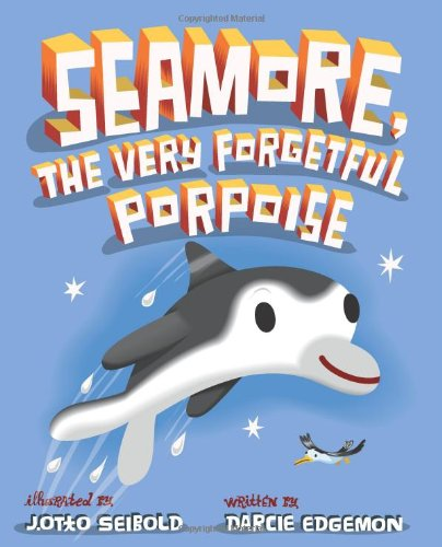 Download Seamore, the Very Forgetful Porpoise ebook