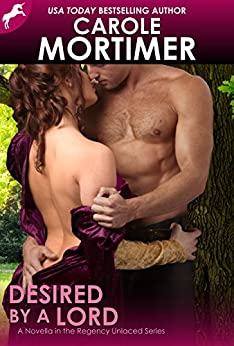 Desired by a Lord (Regency Unlaced 5) by [Mortimer, Carole]