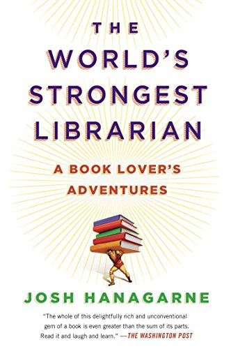 Image of The World's Strongest Librarian: A Book Lover's Adventures
