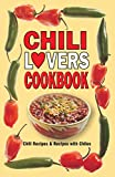 chili lovers cookbook - Chili Lovers Cookbook: Chili Recipes and Recipes With Chiles (Cookbooks and Restaurant Guides)
