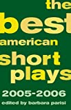 The Best American Short Plays 2005-2006, , 1557837147