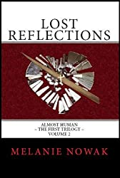 Lost Reflections (ALMOST HUMAN ~ The First Trilogy Book 2)
