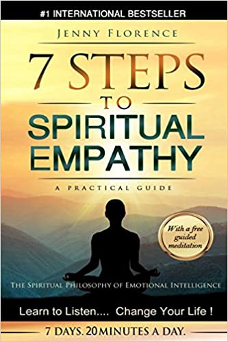 7 Steps to Spiritual Empathy, a Practical Guide: The Spiritual