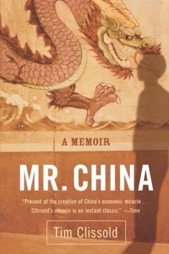 Mr. China: A Memoir by Clissold, Tim (2006) Paperback