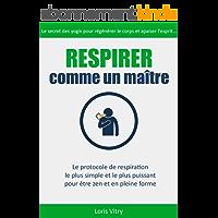 Respirer comme un maître: technique de respiration anti-stress et guérison