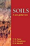 img - for Soils: A New Global View by Thomas Ronal Paton (1995-06-29) book / textbook / text book