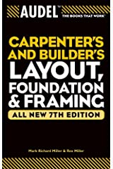 Audel Carpenter's and Builder's Layout, Foundation, and Framing (Audel Technical Trades Series Book 22) Kindle Edition