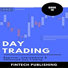 Day Trading: 3 Books in 1 Audiobook by FinTech Publishing Narrated by Michael Hatak