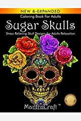 Coloring Book For Adults: Sugar Skulls: Stress Relieving Skull Designs for Adults Relaxation Paperback