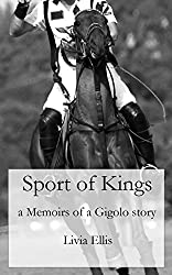 Sport of Kings: a Memoirs of a Gigolo story (English Edition)