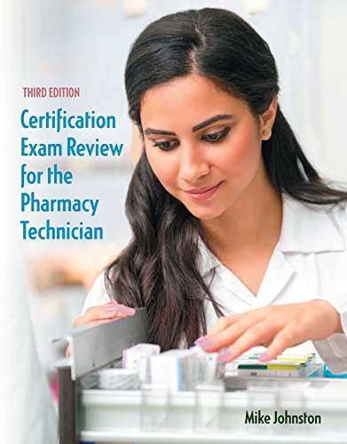Certification Exam Review for the Pharmacy Technician (3rd Edition) Pdf