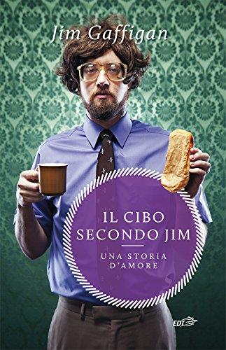 Il cibo secondo Jim: Una storia d'amore (Italian Edition)