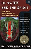 Of Water and the Spirit: Ritual, Magic, and Initiation in the Life of an African Shaman (Compass)