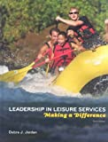 Leadership in Leisure Services, Debra J. Jordan, 1892132699