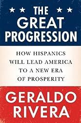The Great Progression: How Hispanics Will Lead America to a New Era of Prosperity