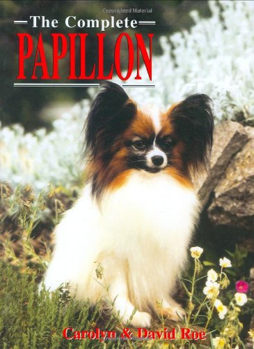 THE COMPLETE PAPILLON (Book of the Breed)