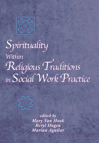 Spirituality Within Religious Traditions in Social Work Practice (Spirituality/Religious Values)