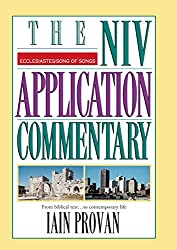 Ecclesiastes, Song of Songs: From Biblical Text...to Contemporary Life (The NIV Application Commentary)