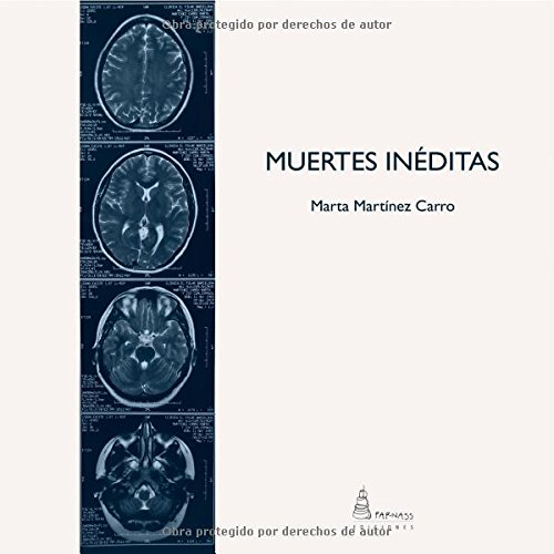 Muertes inéditas (Spanish Edition): Marta Martínez Carro: 9788494238680: Amazon.com: Books