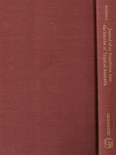 Journal of an expedition into the interior of tropical Australia,: In search of a route from Sydney to the Gulf of Carpentaria
