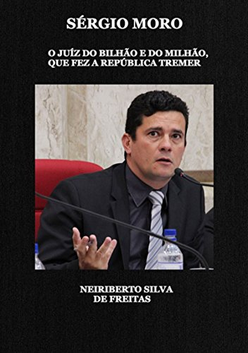 Sérgio Moro (Portuguese Edition)