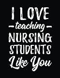 I Love Teaching Nursing Students Like