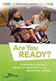 Are You Ready?: A Personal Guide to Disability Ministry for the Reluctant Leader