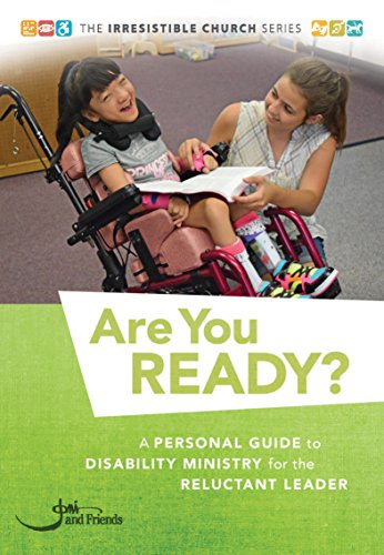 Are You Ready?: A Personal Guide to Disability Ministry for the Reluctant Leader (The Irresistible Church Series)