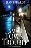 Small Town Trouble, Jean Erhardt, 1590215214