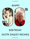Happy 90th Birthday Faith Dagley Helweg, Craig Johnon, 1492740616