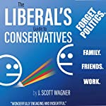 The Liberal's Guide to Conservatives | J. Scott Wagner
