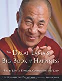 img - for The Dalai Lama's Big Book of Happiness: How to Live in Freedom, Compassion, and Love book / textbook / text book