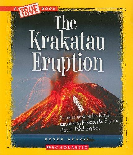 The Krakatau Eruption (True Books: Disasters)