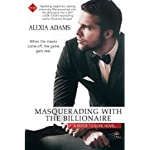Masquerading with the Billionaire (Guide to Love)