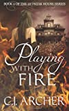 Playing with Fire, C. J. Archer, 098748995X
