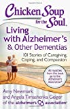 img - for Chicken Soup for the Soul: Living with Alzheimer s & Other Dementias: 101 Stories of Caregiving, Coping, and Compassion book / textbook / text book
