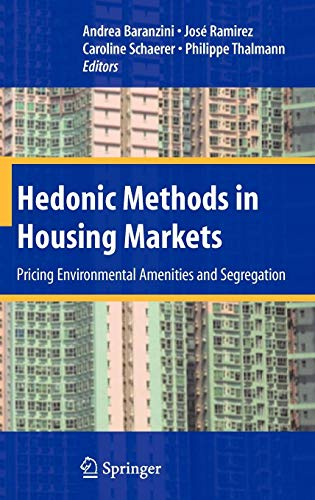 Environmental Housing - Hedonic Methods in Housing Markets: Pricing Environmental Amenities and Segregation
