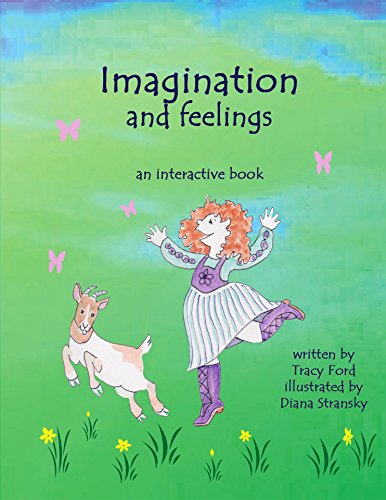 Imagination and Feelings: An Interactive - Tracy Ford