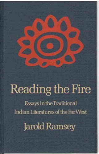 reading the fire essays in the traditional n literatures of  reading the fire essays in the traditional n literatures of the far west jarold ramsey 9780803238640 com books