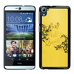 HTC Desire 826 dual Único Patrón Plástico Duro Fundas Cover Cubre Hard Case Cover - Yellow Hello Sunshine Summer Quote