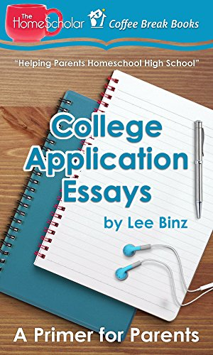 amazoncom college application essays a primer for parents the  college application essays a primer for parents the homescholars coffee  break book series