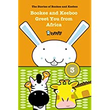 Bookee and Keeboo Greet You from Africa: The stories of Bookee and Keeboo (TopTapTip)