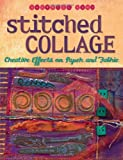 Stitched Collage: Effects On Paper And Fabric